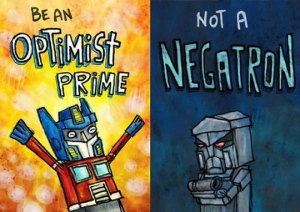 be-an-optimist-prime-not-a-negatron